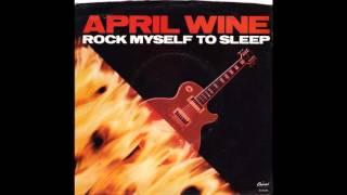 "April Wine – ""Rock Myself To Sleep"" (Capitol) 1985"