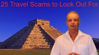 25 Travel Scams to watch out for