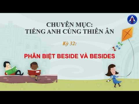 [TIẾNG ANH CÙNG THIÊN ÂN] - Kỳ 32: Phân Biệt Beside & Besides Trong Tiếng Anh