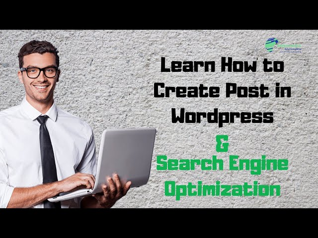 How To Post in a WordPress Blog & Search Engine Optimization (SEO)