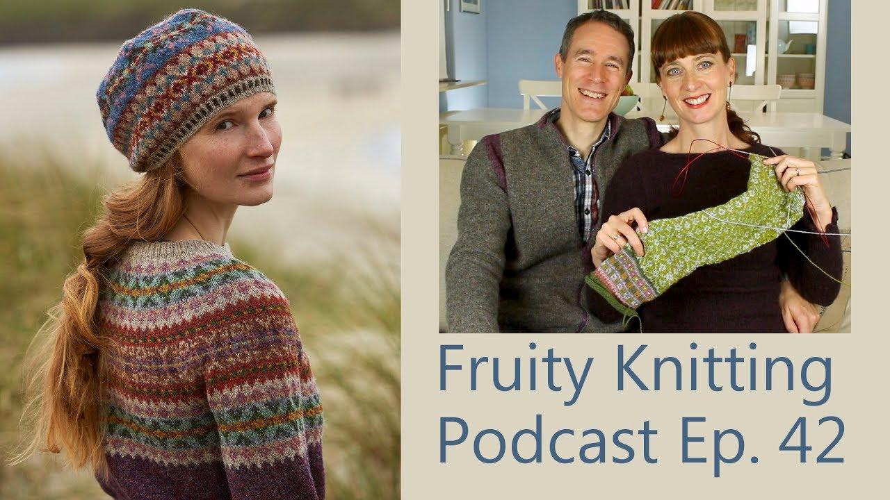 Marie Wallin & Shetland Tweed - Ep. 42 - Fruity Knitting ...