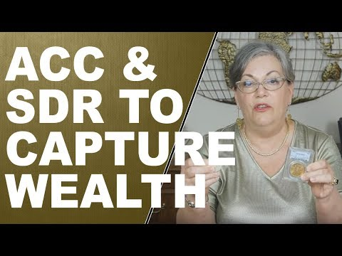 Why the IMF will use the ACC and SDR to Capture Wealth