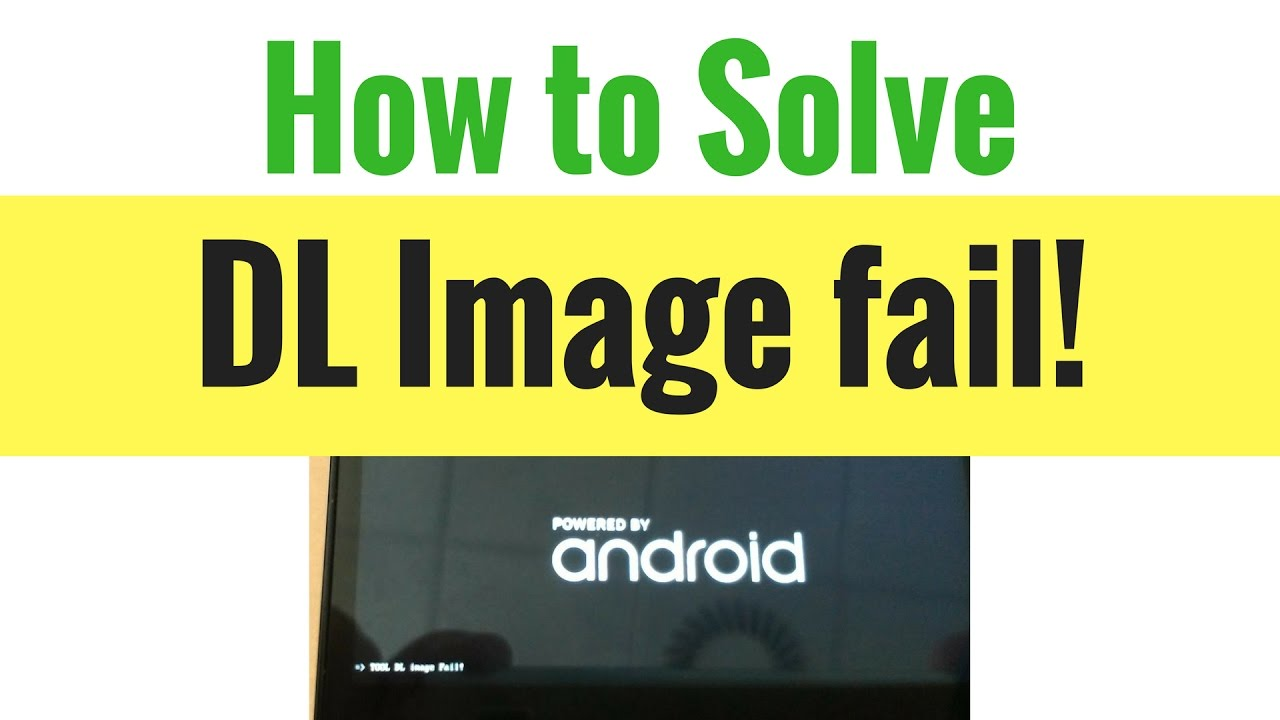 How to Solve DL Image fail! in Android Phones (tested) - GSM