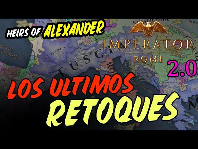 ÚLTIMOS RETOQUES DE LA 2.0! - Imperator Rome en español