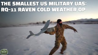 RQ-11 Raven UAS: The smallest UAS in the US Military goes for cold weather operation.