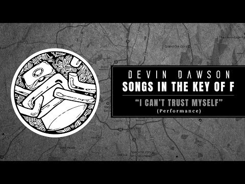 Devin Dawson  I Cant Trust Myself Songs In The Key Of F  Performance