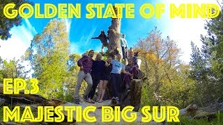 "Golden State of Mind Ep. 3 - ""Majestic Big Sur"""