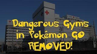 Dangerous Gyms Removed in Pokémon GO!