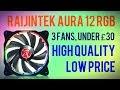 Raijintek Aura 12 RGB Fans - Are these value RGB Fans any good??