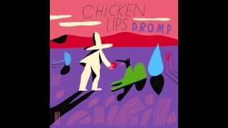 Chicken Lips - D.R.O.M.P