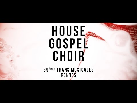 House Gospel Choir - Peace (Live Trans Musicales 2017)