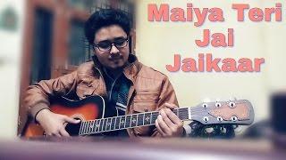Maiya Teri jai jaikaar|Arijit Singh|Guitar Cover By Bharat Varshney