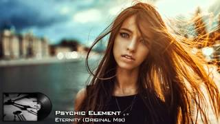 Psychic Element - Eternity (Original Mix)