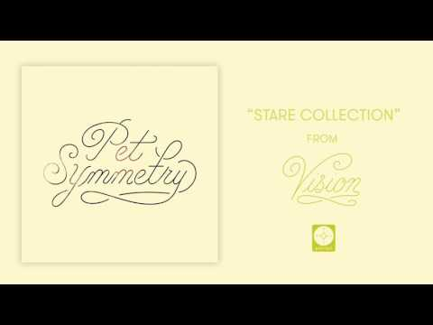 Pet Symmetry - Stare Collection [OFFICIAL AUDIO]