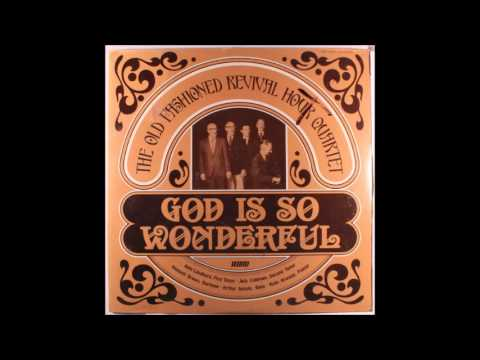Old Fashioned Revival Hour Quartet - God Is So Wonderful