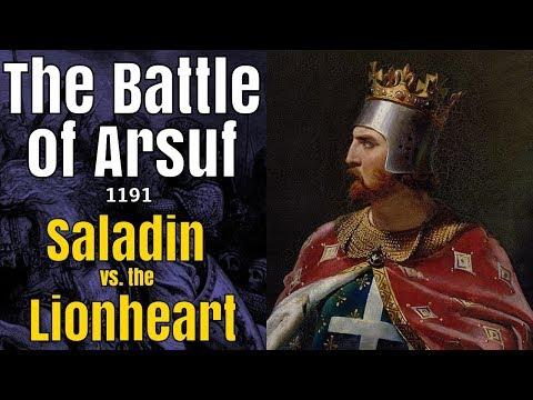 Richard vs. Saladin - The Battle of Arsuf, 1191