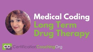Medical Coding for Long Term Drug Therapy