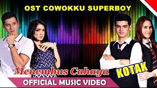 OST Cowokku Superboy SCTV | Menembus Cahaya