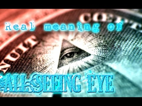 (The Real Meaning) of THE ALL SEEING EYE