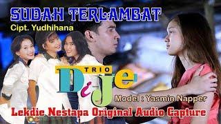 SUDAH TERLAMBAT (Cipt. Yudhihana) - Vocal by Trio DiJe