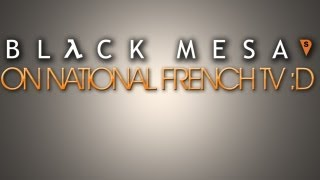 Black Mesa on French national tv!