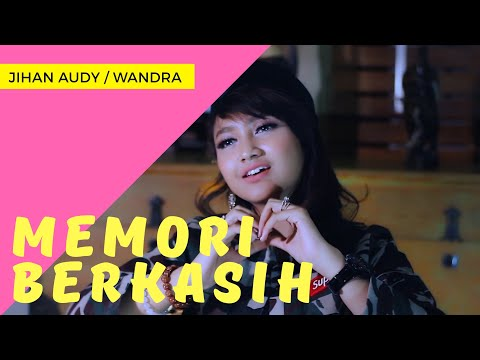 Jihan Audy ft. Wandra - Memori Berkasih ( Official Music Video )