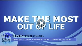 Ed Lapiz - MAKE THE MOST OUT OF LIFE /Latest Sermon Review New Video (Official Channel 2021)