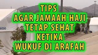 Download Video TIPS Agar Jamaah Haji tetap Sehat ketika wukuf di Arafah MP3 3GP MP4
