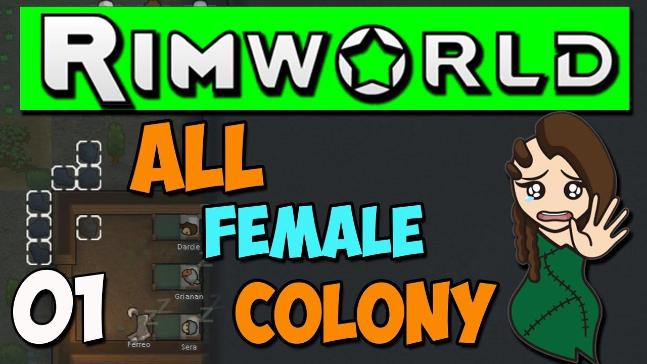 Rimworld 1 0 Gameplay - Ep 1 - All Female Colony