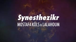 SYNESTHEZIKR: LALAHOUMx MOSTAFA KÖLS