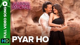 Pyar Ho - Full Video Song | Munna Michael | Tiger Shroff & Nidhhi Agerwal | Vishal & Sunidhi