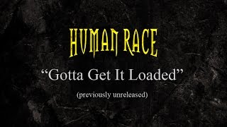 Human Race - Gotta Get It Loaded (demo - previously unreleased)