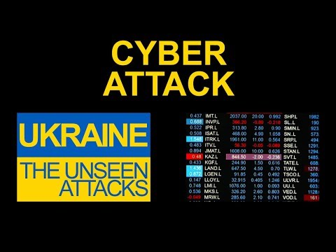 Ukraine: The Unseen Attacks – Cyber Attack