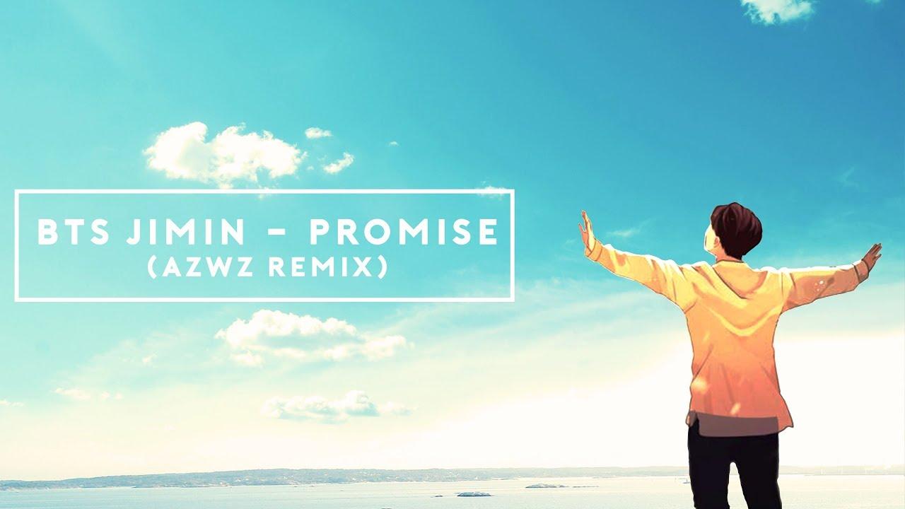 BTS JIMIN - PROMISE (AZWZ REMIX)