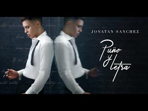 """Jonatan Sanchez- """"Puño y Letra"""" (Letra Oficial/Lyrics)"""