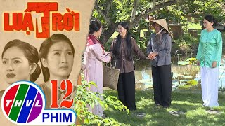 Luật trời - Tập 12[2]: Bà Trang bất lực nhìn mẹ con Bích được bà Lâm thu nhận
