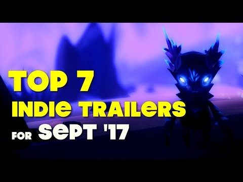 Top 7 Best Looking Indie Game Trailers - September 2017