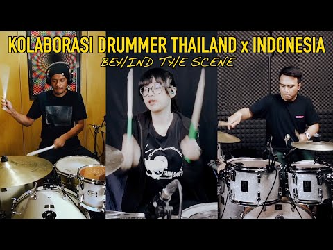 KOLABORASI DRUMMER THAILAND & INDONESIA... BEHIND THE SCENE!