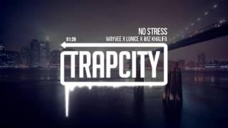 Wayvee x Lunice x Wiz Khalifa - No Stress