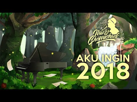 Mike Chemichael - Aku Ingin 2018 (Official Lyric Video)
