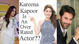 Kareena Kapoor Is An Over Rated Star Or Over Actor Bollywood? - Look Who's Talking With Nadia Khan