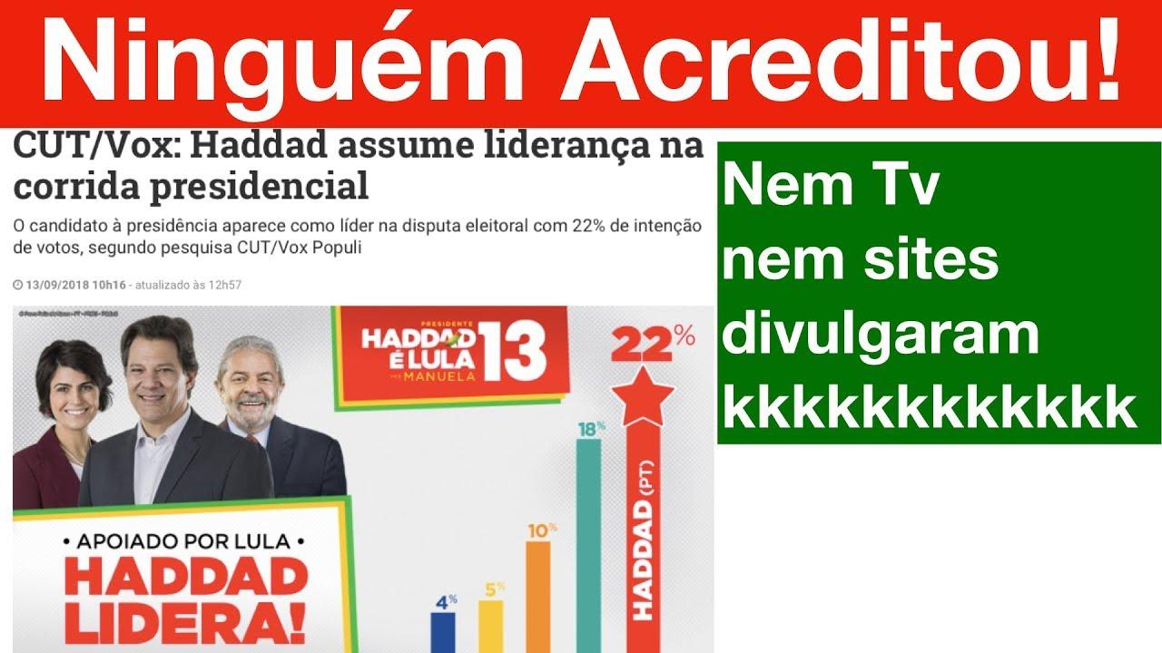 Haddad em 1º e Bolsonaro em 2º. CUT/Vox Populi lança pesquisa, mas ninguém divulga kkkkkk