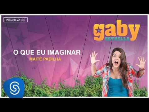 Gaby Estrella - O Que Eu Imaginar (Trilha Sonora) [Áudio Oficial]