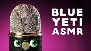 ASMR | Legendary Blue Yeti Tingles | IT'S ALIVE | Intense Mic Test