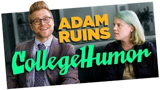 Adam Ruins CollegeHumor  | Adam Ruins Everything