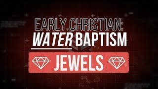 The Importance of WATER in Baptism💧🔥 | Tertullian | 💎 JEWELS 💎 | Acts2and42