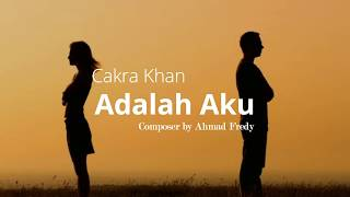 Download (Lirik) Cakra Khan - Adalah Aku Mp3