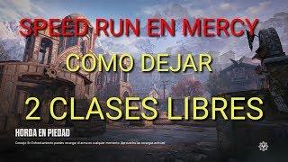 SPEED RUN EN MERCY COMO DEJAR LIBRE 2 CLASES