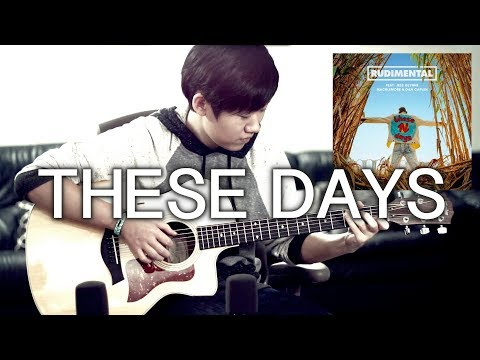 Rudimental - These Days feat. Jess Glynne, Macklemore & Dan Caplen (Fingerstyle Guitar Cover)