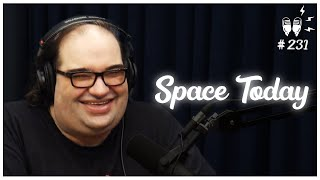 SPACE TODAY - Flow Podcast #231